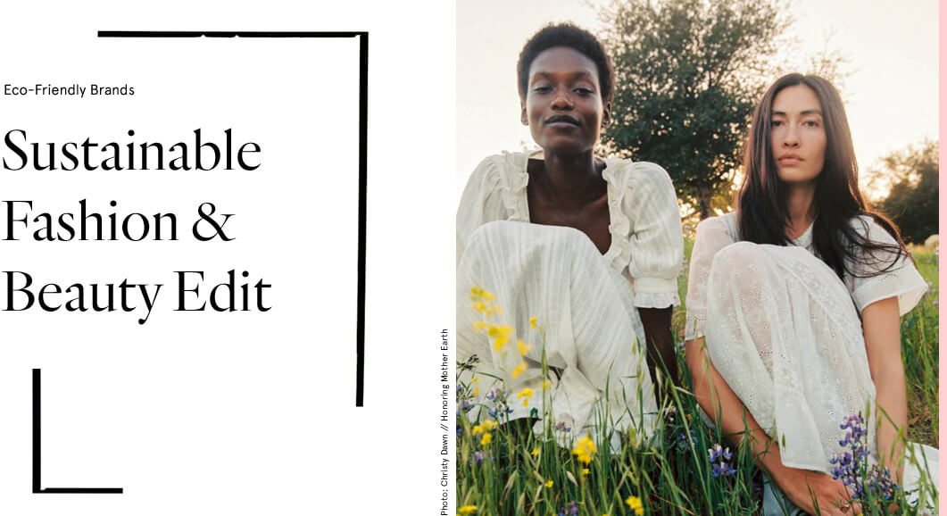 The Sustainable Edit - Shop Sustainable Fashion Designers & Beauty Brands